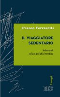 Il Viaggiatore sedentario - Franco Ferrarotti