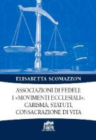 Associazioni di fedeli: i «movimenti ecclesiali» - Elisabetta Scomazzon
