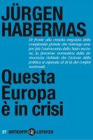 Questa Europa è in crisi - Jürgen Habermas