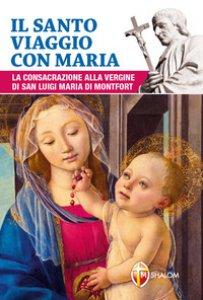 Copertina di 'Il santo viaggio con Maria'