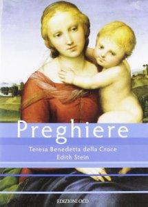 Copertina di 'Preghiere. S. Teresa Benedetta della Croce'