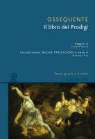 Il libro dei prodigi. Testo greco a fronte - Ossequente Giulio