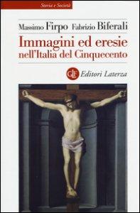 Copertina di 'Immagini ed eresie nell'Italia del Cinquecento. Ediz. illustrata'