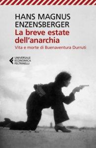 Copertina di 'La breve estate dell'anarchia. Vita e morte di Buenaventura Durruti'
