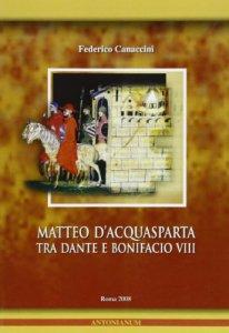 Copertina di 'Matteo D'Acquasparta tra Dante e Bonifacio VIII'