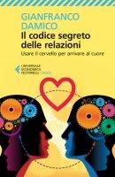Il codice segreto delle relazioni - Gianfranco Damico