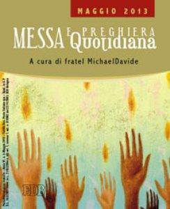 Copertina di 'Messa quotidiana. Riflessioni di fratel Michael Davide. Maggio 2013'