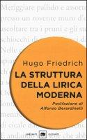 La struttura della lirica moderna. Dalla metà del XIX alla metà del XX secolo - Friedrich Hugo