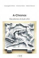 A-Chronos. Miscellanea di studi critici vol.1 - Mariangela Antifora