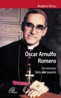 Oscar Arnulfo Romero - Alberto Vitali