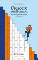 Crescere con il cancro. Esperienze vissute da bambini e adolescenti - Oppenheim Daniel