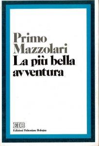 Copertina di 'La più bella avventura. Sulla traccia del «prodigo»'
