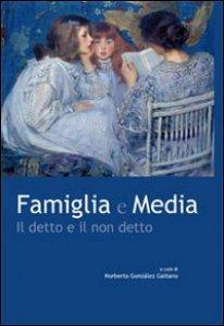 Copertina di 'Famiglia e media. Il detto e il non detto'