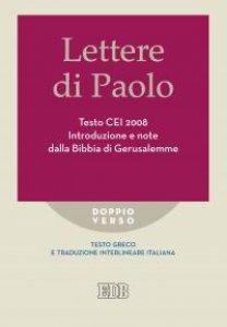 Copertina di 'Lettere di Paolo Testo CEI 2008. Introduzione e note dalla Bibbia di Gerusalemme'