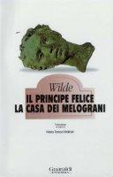 Il principe felice - La casa dei melograni - Oscar Wilde