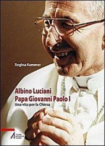 Copertina di 'Albino Luciani - Papa Giovanni Paolo I'
