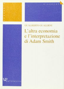 Copertina di 'L'altra economia e l'interpretazione di Adam Smith'