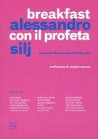 Breakfast con il profeta - Alessandro Silj