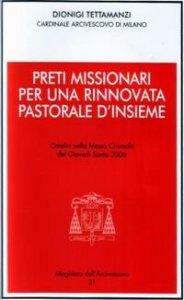Copertina di 'Preti missionari per una rinnovata pastorale d'insieme. Omelia nella Messa Crismale del Giovedì Santo 2006'