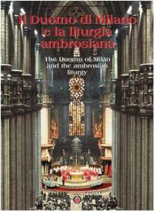 Copertina di 'Il Duomo di Milano e la liturgia ambrosiana. Ediz. italiana e inglese'