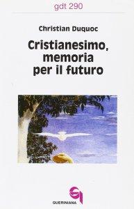 Copertina di 'Cristianesimo, memoria per il futuro (gdt 290)'