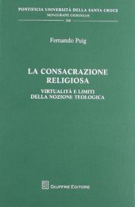 Copertina di 'La consacrazione religiosa'