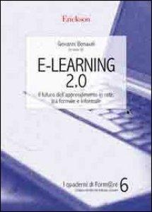Copertina di 'E-Learning 2.0. Il futuro dell'apprendimento in rete, tra formale e informale'