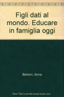 Figli dati al mondo - Raffaella Iafrate, Anna Bertoni