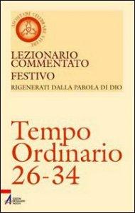 Copertina di 'Lezionario commentato festivo/14. Tempo Ordinario 26-34'
