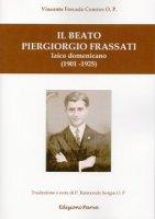Il beato Piergiorgio Frassati. Laico domenicano (1901-1925) - Vincente Forcada Comíns