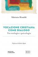 Vocazione cristiana come dialogo - Fabrizio Rinaldi
