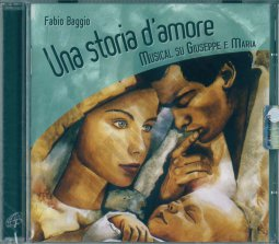 Copertina di 'Una storia d'amore. Musical su Giuseppe e Maria'