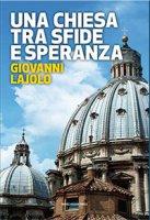Una Chiesa tra sfide e speranza - Giovanni Lajolo