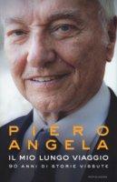 Il mio lungo viaggio - Piero Angela