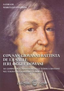 Copertina di 'Con San Giovanni Battista de La Salle: ieri, oggi e domani'