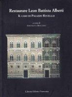 Restaurare Leon Battista Alberti. Il caso di Palazzo Rucellai