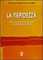 La tiepidezza - Fernández Carvajal Francisco