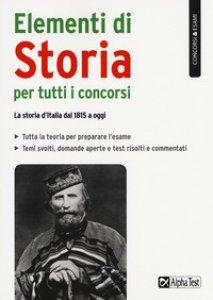 Copertina di 'Elementi di storia per tutti i concorsi. La storia d'Italia dal 1815 a oggi'