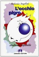 L' occhio pigro. Strabismo infantile - Angelini Stefania