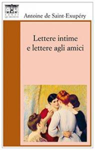 Copertina di 'Lettere intime e lettere agli amici'