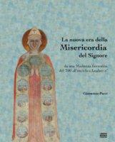 La nuova era della misericordia - Giannozzo Pucci