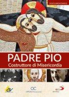 Padre Pio Costruttore di Misericordia