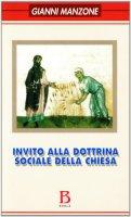 Invito alla dottrina sociale della Chiesa - Manzone Gianni