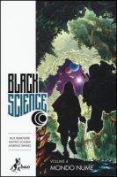 Mondo nume. Black science - Remender Rick, Scalera Matteo, Dinisio Moreno