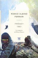Frêney 1961. La tempesta sul Monte Bianco - Ferrari Marco Albino