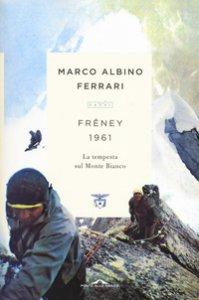 Copertina di 'Frêney 1961. La tempesta sul Monte Bianco'
