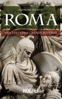 Roma. Nascita di una grande potenza - Everitt Anthony