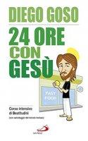24 ore con Gesù - Diego Goso