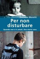 Per non disturbare - Moretti Gaetano