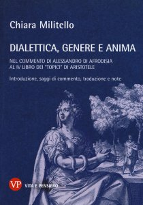 Copertina di 'Dialetti, genere e anima nel commento di Alessandro di Afrodisia al quarto libro dei Topici di Aristotele'